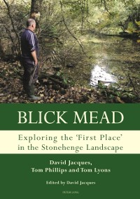 Cover Blick Mead: Exploring the 'first place' in the Stonehenge landscape
