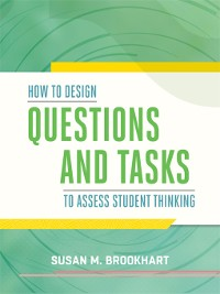 Cover How to Design Questions and Tasks to Assess Student Thinking