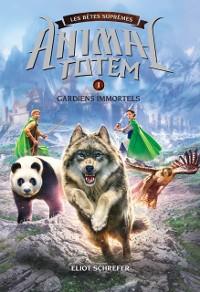 Cover Animal totem : Les Betes Supremes : N(deg) 1 - Gardiens immortels