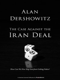 Cover The Case Against the Iran Deal