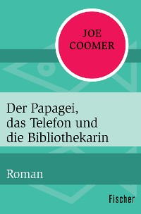 Cover Der Papagei, das Telefon und die Bibliothekarin