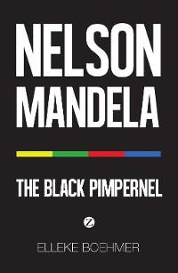 Cover Nelson Mandela: The Black Pimpernel