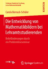 Cover Die Entwicklung von Mathematikbildern bei Lehramtsstudierenden
