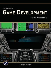 Cover Introduction to Game Development Using Processing