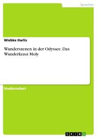 Cover Wunderszenen in der Odyssee. Das Wunderkraut Moly