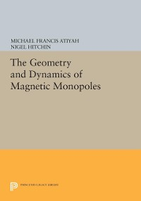 Cover The Geometry and Dynamics of Magnetic Monopoles