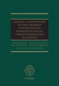 Cover Official Commentary on the UNIDROIT Convention on Substantive Rules for Intermediated Securities