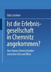 Cover Ist die Erlebnisgesellschaft in Chemnitz angekommen?