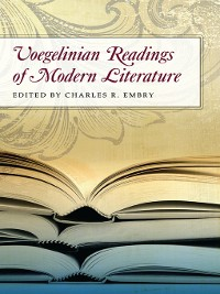 Cover Voegelinian Readings of Modern Literature