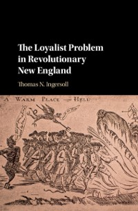Cover Loyalist Problem in Revolutionary New England