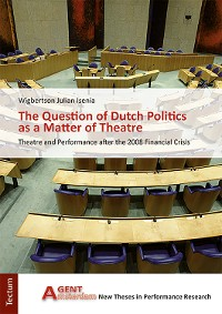 Cover The Question of Dutch Politics as a Matter of Theatre