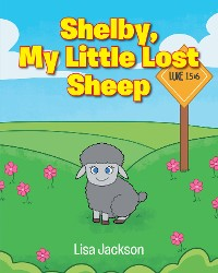 Cover Shelby, My Little Lost Sheep