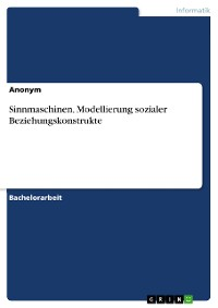 Cover Sinnmaschinen. Modellierung sozialer Beziehungskonstrukte