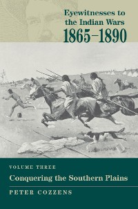 Cover Eyewitnesses to the Indian Wars: 1865-1890