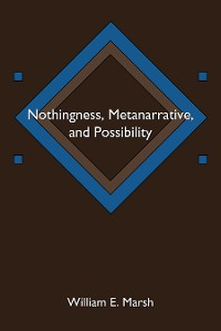 Cover Nothingness, Metanarrative, and Possibility
