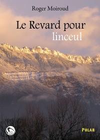 Cover Le Revard pour linceul