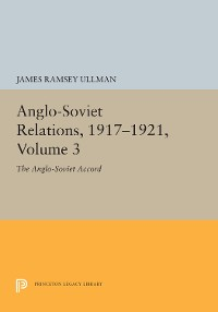 Cover Anglo-Soviet Relations, 1917-1921, Volume 3