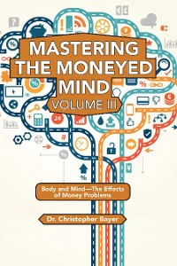 Cover Mastering the Moneyed Mind, Volume III
