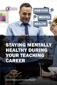 Cover Staying Mentally Healthy During Your Teaching Career