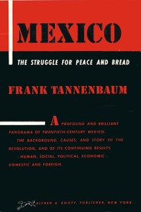 Cover MEXICO: The Struggle for Peace and Bread