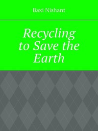 Cover Recycling toSave the Earth