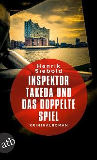 Cover Inspektor Takeda und das doppelte Spiel