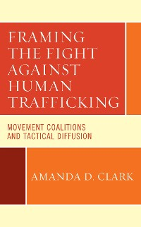 Cover Framing the Fight against Human Trafficking