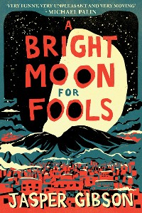 Cover A Bright Moon for Fools