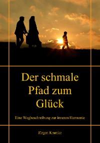Cover Der schmale Pfad zum Glück