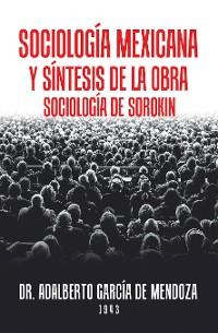 Cover Sociología Mexicana Y Síntesis De La Obra Sociología De Sorokin