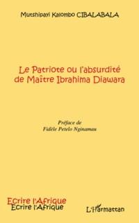 Cover Le patriote ou l'absurdite de maItre ibrahima diawara - pref