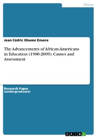 Cover The Advancements of African-Americans in Education (1980-2009). Causes and Assessment