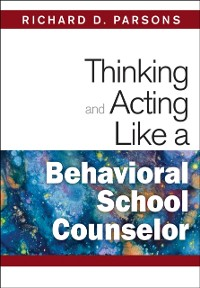 Cover Thinking and Acting Like a Behavioral School Counselor