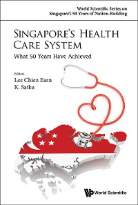Cover Singapore's Health Care System: What 50 Years Have Achieved