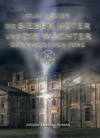 Cover Die sieben Hüter und die Wächter der magischen Tore