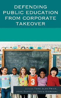 Cover Defending Public Education from Corporate Takeover