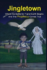 Cover Jingletown - Where the Battle for Planet Earth Begins and the Prophecy Comes True