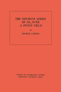 Cover Discrete Series of GLn Over a Finite Field. (AM-81), Volume 81