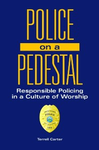Cover Police on a Pedestal: Responsible Policing in a Culture of Worship