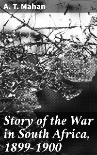 Cover Story of the War in South Africa, 1899-1900