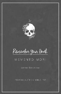 Cover Remember Your Death: Memento Mori Lenten Devotional