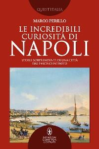Cover Le incredibili curiosità di Napoli