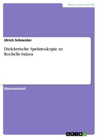 Cover Dielektrische Spektroskopie an Rochelle-Salzen