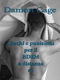 Cover Giochi e punizioni per il BDSM a distanza #1