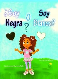 Cover ¿Soy Negra o Soy Blanca?