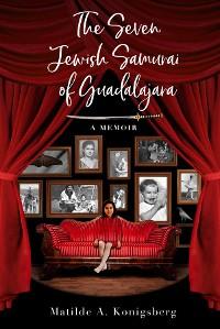 Cover The Seven Jewish Samurai of Guadalajara