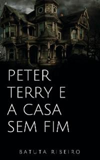 Cover Peter Terry e a casa sem fim
