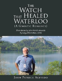 Cover The Watch That Healed Waterloo (A Gnostic Romance)