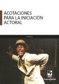 Cover Acotaciones para la iniciación actoral
