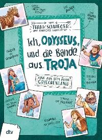 Cover Ich, Odysseus, und die Bande aus Troja